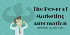 5 Case Studies That Showcase the Power of Marketing Automation - Spokal Marketing Technology, Marketing Automation, The Marketing, Content Marketing, Online Marketing, Digital Marketing, Social Media Branding, Case Study, Business Tips