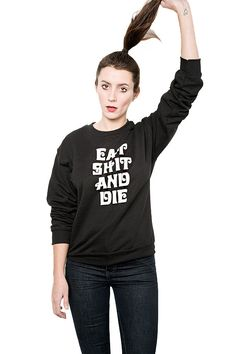 HEALTH GOTH ?? we think not ϟ ϟ ϟ  EAT SHIT AND DIE is made with 70s vintage style, iron on letter material. Its soft and kinda fuzzy (like velvet). Inevitably someone is going to try and touch your chest. Sorry.  Letters are heat-pressed and machine wash friendly. Printed on unisex, long sleeve, gildan brand sweatshirts in solid black. Pre-shrunk, pill-resistant, 50% ring-spun cotton/50% dryblend polyester. ☞ measurements S - Length = 26 | Body Width = 20 M - Length = 27 ...