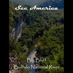 Big Bluff, Buffalo National River by Nathan  #SeeAmerica