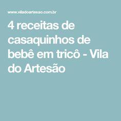 4 receitas de casaquinhos de bebê em tricô - Vila do Artesão