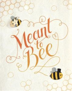 Meant To Bee Wedding & Engagement Handcrafted Card - Good Paper Bee Quotes, Friend Quotes, Quotes Quotes, Buzz Bee, I Love Bees, Bee Party, Bee Crafts, Bee Theme, Save The Bees