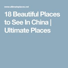 18 Beautiful Places to See In China   Ultimate Places