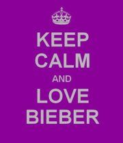 Keep calm and love Bieber ;)