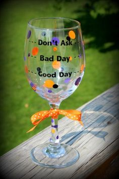 You don't even have to ask what kind of day it was! Custom Wine Glasses, Personalized Wine Glasses, Tableware, Day, Crafts, Dinnerware, Manualidades, Dishes, Handmade Crafts