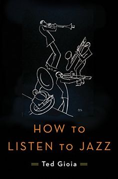 How to Listen to Jazz by Ted Gioia https://www.amazon.com/dp/0465060897/ref=cm_sw_r_pi_dp_x_gHGryb6WZYSF4