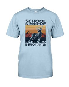 Divesart - HUNTING IS  IMPORTANTER Special, Customizable Gift For Dad - Classic T-Shirt / Light Blue / 3XL