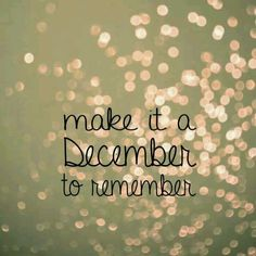 Make It A December To Remember christmas christmas quotes happy holidays quotes with pictures happy holidays quotes to share happy holidays quotes and sayings happy holidays quotes happy holidays image quotes Christmas Quotes Images, Best Christmas Quotes, Christmas Time, Merry Christmas, Christmas Is Coming Quotes, Xmas Quotes, Christmas Dinner Quotes, Family Holiday Quotes, Christmas Captions