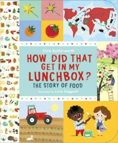 HOW DID THAT GET IN MY LUNCHBOX? : Kids can learn the interesting backstories of typical lunch ingredients like carrots, apple juice, bread, and cheese.