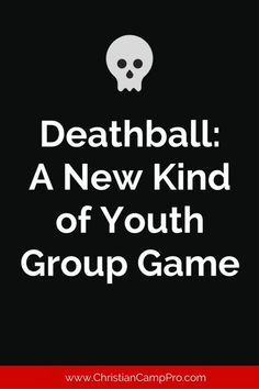 Deathball - A New Kind of Youth Group Game - Christian Camp Pro