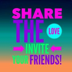 Share the love - Invite Your Friends