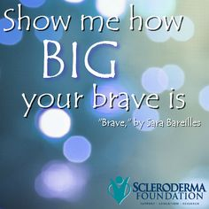 people affected by #scleroderma are some of the bravest we know. share if you're brave or being brave for someone else