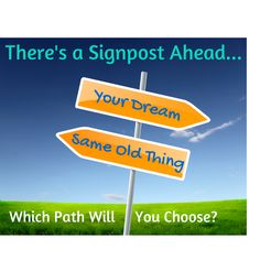 Find and follow your dream with a Success Team.  This 8-week program was developed by Barbara Sher.  http://smartfulcoaching.com