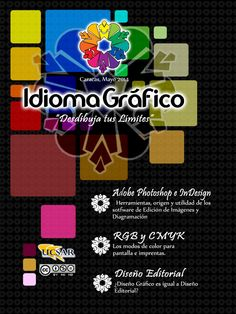 Idioma grafico Desdibuja tus Limites  Revista sobre las áreas del diseño gráfico, diseño editorial y software de diagramación y edición de imágenes; para comunicadores sociales.