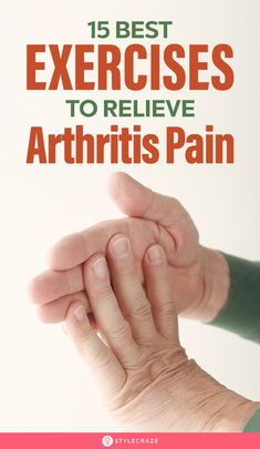 Arthritis In The Hands – 15 Best Exercises To Relieve Pain And Increase Mobility Hand Exercises For Arthritis, Arthritis Pain Relief, Arthritis In Hands, Hand Arthritis Remedies, Herbal Remedies, Cold Remedies, Natural Remedies, Health And Wellness Quotes, Health And Wellbeing