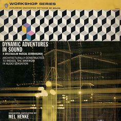 Mel Henke - Dynamic Adventures in Sound: A Spectacular Musical Extravaganza (1962)