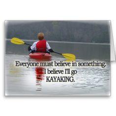 I believe I will go kayaking!
