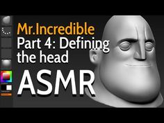 Incredible - Part Defining the head - ASMR Animation Tutorial, Hair Creations, Character Creation, Asmr, Zbrush, I Hope You, Sculpting, Modeling, The Incredibles