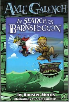 Axle Galench in Search of Barnsfoggon by Rooster Morris. $6.17. 79 pages. Publisher: Axle Publishing Company, Inc; 1 edition (December 1, 2005)
