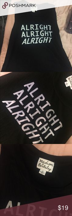 'Alright Alright Alright' tank top Black and white man tank tank top. Size small. Great condition. From BP Nordstrom. Nordstrom Tops Tank Tops