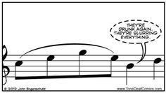 Hahahah orchestra humor. One time we had a song that slurred nearly everything and I was like: we might have well been drunk with how much we were slurring!