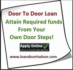 If you are really looking for obtaining immediate funds in the form of loan, you should apply for door to door loan scheme its easily access through online medium. http://www.loandoortodoor.com/contact-us.html