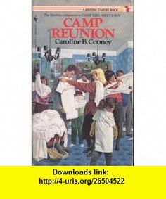 Camp Reunion! (9780553275513) Caroline B. Cooney , ISBN-10: 0553275518  , ISBN-13: 978-0553275513 ,  , tutorials , pdf , ebook , torrent , downloads , rapidshare , filesonic , hotfile , megaupload , fileserve