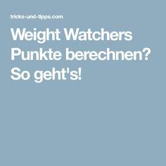 Weight Watchers Punkte berechnen? So geht's!