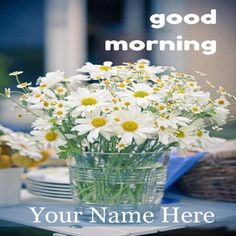 Write Your Name On Good Morning Wishes Flowers Pic.Online Wishes Good Morning Wishes Flowers Images Free Download.Latest Good Morning With Your Name Pic Free Do