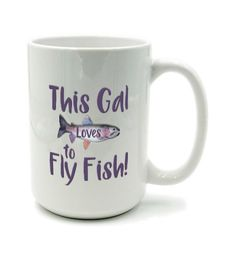 This Gal Loves To Fly Fish Rainbow Trout Mug