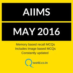AIIMS MAY 2016 AIIMS MAY 2016 Question Paper with solved answers. You can attempt all MCQs subject wise and chapter wise. MCQs are recall based and updated constantly.  Subjects Covered : Anatomy, Physiology, Biochemistry, Forensic Medicine, Anesthesia, Immunology, Microbiology, Pathology, Pharmacology, Ophthalmology, PGMEE, Surgery, ENT, Preventive & Social Medicine, Obstetrics & Gynecology, Medicine, Orthopedics, Psychiatry, Paediatrics, Anaesthesia, Skin, Radiology, Tumors