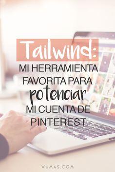 Tailwind: Mi Herramienta Favorita para Potenciar mi Cuenta de Pinterest. Aprende sobre mi estrategia de Tailwind para crecer mi Pinterest.