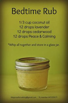 Wonderful recipe for night time calming rub for your kiddos from His Grace For Us