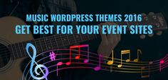 Most cherished wordpress themes for music and events sites
