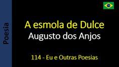 Poesia - Sanderlei Silveira: Augusto dos Anjos - 114 - A esmola de Dulce