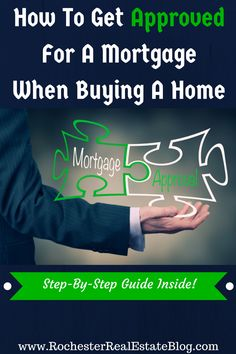 How To Get Approved For A Mortgage When Buying A Home - http://www.rochesterrealestateblog.com/how-to-get-approved-for-a-mortgage/ via @KyleHiscockRE