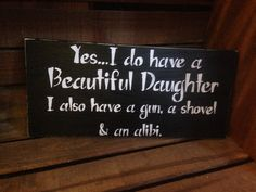 Yes I have a beautiful daughter and an alibi by PrimGifts on Etsy