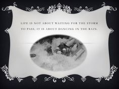 Life is not about waiting. Dancing In The Rain, Inspiring Quotes, Waiting, Wisdom, Words, Face, Life Inspirational Quotes, Inspiration Quotes, Faces