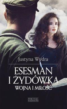 """""""ESESMAN I ŻYDÓWKA"""" – ZAKAZANA, NIEPRAWDOPODOBNA MIŁOŚĆ W OBLICZU II WOJNY ŚWIATOWEJ. I Love Books, Books To Read, Le Book, My Passion, Romans, Hand Lettering, My Love, Reading, Celebrities"""