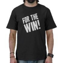 For The Win geek t-shirts by ObsessionDesign