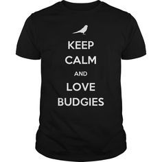 Get yours awesome Keep Calm And Love Budgies NEW GIFT Shirts & Hoodies.  #gift, #idea, #photo, #image, #hoodie, #shirt, #christmas