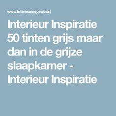 Interieur Inspiratie 50 tinten grijs maar dan in de grijze slaapkamer - Interieur Inspiratie