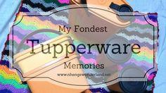 My Fondest Tupperware Memories