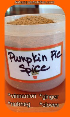 Make your own Pumpkin Pie Spice!  by Jenny at www.AuNaturaleNutrition.com