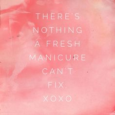 Nothing a fresh manicure can't fix!