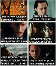 I can't help but Love Loki!! <3 When someone's imperfections are so perfect, you just let it go. But for how long? Sometimes, forever.