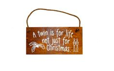 A Twin is for Life not just for Christmas - Wooden Plaque Twin Babies, Twins, Christmas Time, Christmas Gifts, Wooden Plaques, Personalized Gifts, First Love, Unique Gifts, Blog
