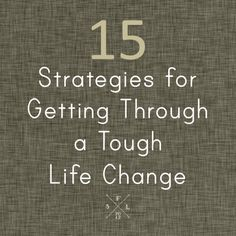 Helpful strategies to help you through a tough transition in your life. // SimplyFabulousLiving.com
