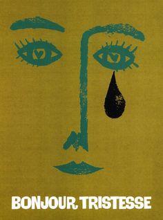 "Saul Bass poster for Sagan's""Bonjour Tristesse."" Via Gems. & via wordsandeggs on tumblr"