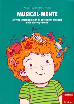 Andrea Pelassa, Flavia Franco - Attività interdisciplinari di educazione musicale nella scuola primaria