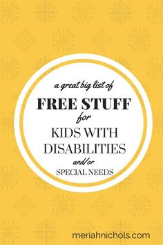 Free Stuff and help for kids with disabilities and or special needs